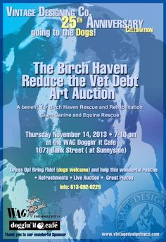 Art Auction in celebration of Vintage Designing Co's 25+years in Business.  All proceeds to Benefit Birch Haven Rescue and Rehabilitation Services to help reduce their huge vet debt. Art Auction, Debt, Vintage Designs, Birch, Benefit, Cool Designs, Celebration, Business, Business Illustration