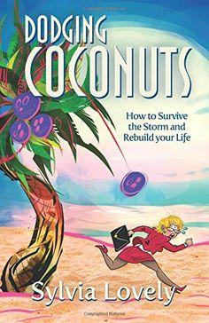 Dodging Coconuts: How to Survive the Storm and Rebuild Yo... https://www.amazon.com/dp/0997533803/ref=cm_sw_r_pi_dp_x_ZYL.xbX74JBPR