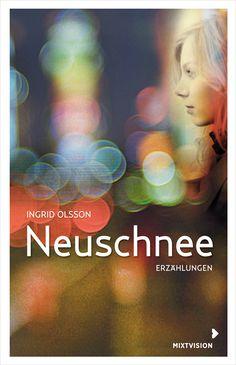 """""""Präzise sticht die Autorin mit spitzer Nadel mitten ins Herz."""", Rezension zu Ingrid Olsson: 'Neuschnee' von Tobias Sedlmaier auf Sueddeutsche.de"""