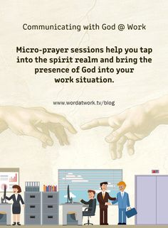 Have you ever tried communicating with God at your workplace? Ever tried involving him in your everyday work? Try it. Tip: Learn to practice Micro-prayer sessions for a few seconds in the midst of work challenges. It can help you tap into the spirit realm and bring the presence of God into your work situation. Read our blog to learn more: [Click on Image] #wordatwork #god #work