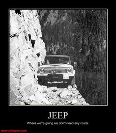 "Back to the Future - ""Where were going we don't need roads"" #jeep #offroad #jeepfamily"