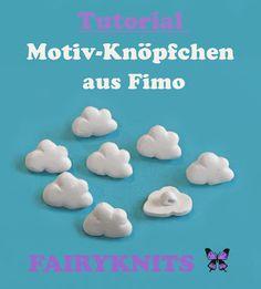 FAIRYKNITS: Tutorial Motiv-Knöpfchen aus Fimo