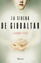 Carmen en su tinta: Reseña: La sirena de Gibraltar de Leandro Pérez (P...