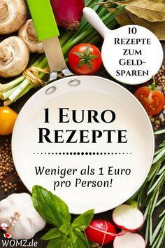 Du suchst günstige Rezepte zum Geldsparen? Hier findest du 10 billige Rezept, die maximal 1 Euro pro Person kosten. 1 Euro Rezepte, die das günstige Kochen einfach machen. #1eurorezepte #billig #günstig #kochen #rezepte