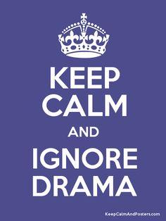 I don't do Drama