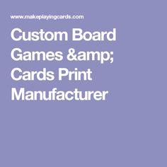 Custom Board Games & Cards Print Manufacturer