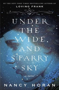 Under the Wide and Starry Sky by Nancy Horan // From the author of Loving Frank comes the improbable love story of Scottish writer Robert Louis Stevenson and his tempestuous American wife, Fanny. Great Books, New Books, Books To Read, Children's Books, Historical Fiction Books, Literary Fiction, Historical Romance, Robert Louis, Happiness