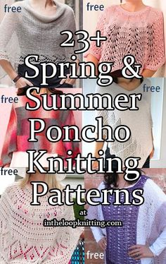 Knitting Patterns for Spring and Summer Ponchos. Most patterns are free.