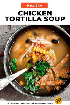 This healthy soup recipe is topped with baked tortilla chips and is a tasty main meal or appetizer. Made with a chicken and tomato base, it incorporates Mexican ingredients such a corn, chili, lime and cilantro and then topped with crispy tortilla chips.  #chickensoup #Mexicansoup #comfortfood #easysoup