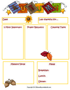 Print out several weeks at a time and place on a clipboard. Before going to bed, fill out the FREE Autumn To Do Chart – blank template. In the morning, pray over the list and adjust accordingly.