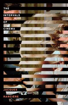 The Intervals of Cinema by Jacques Rancière; design by Jessica Svendsen (Verso / October 2014)