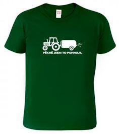 Tričko (nejen) pro zemědělce - Pěkně jsem to pohnojil Mens Tops, T Shirt, Fashion, Creative, Supreme T Shirt, Moda, Tee Shirt, Fashion Styles, Fashion Illustrations