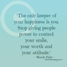 Be in control of your happiness - make happy. Single Women Quotes, Strong Women Quotes, Book Quotes, Me Quotes, Funny Quotes, Mandy Hale Quotes, Sayings And Phrases, Inspirational Phrases, Quotes About Photography