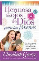 Hermosa a los ojos de Dios para las jóvenes - Elizabeth George