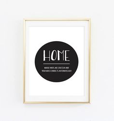 Printable  Home Where pants are stretchy and wifi by heysweetpeas