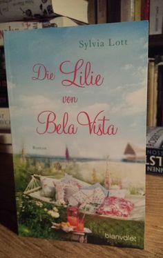 Höhle der Leseratten: Die Lilie von Bela Vista von Sylvia Lott [Rezensio...