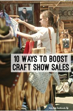 Get some great ideas and insight on how you can improve your craft show hustle//10 Ways to Boost Craft Show Sales