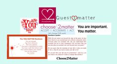 #Choose2Matter #Quest2Matter #YouMatter @Choose2 Matter