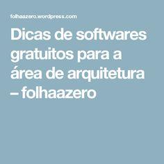Dicas de softwares gratuitos para a área de arquitetura – folhaazero