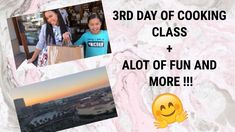 3RD DAY OF COOKING CLASS + ALOT OF FUN AND MORE !! || Asia Monet Ray