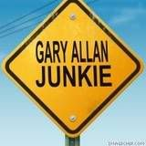 Gary Allan Junkie so me !
