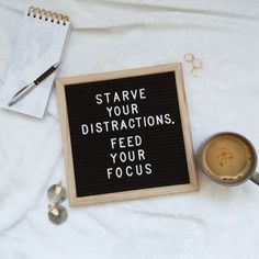 Starve your distractions, feed your focus. Cut out the things that don't add value to your life, and focus on those that do. Great Quotes, Quotes To Live By, Me Quotes, Motivational Quotes, Funny Quotes, Inspirational Quotes, Sign Quotes, Word Board, Quote Board