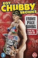 Watch Roy Chubby Brown's Front Page Boobs  (2012) Online Free Putlocker - GazeFree