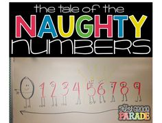 The story of the Naughty Numbers helps students remember what directions the numbers go when writing them.