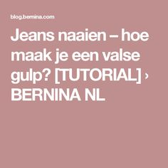 Jeans naaien – hoe maak je een valse gulp? [TUTORIAL] › BERNINA NL