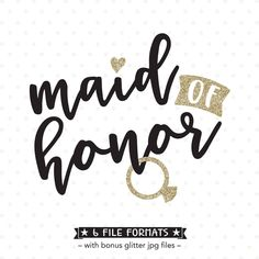 Maid of Honor SVG, Bridal Party Shirt Iron on file, Bridesmaid cut file, Wedding Party gift HTV design, Maid of Honor gift vinyl decal file by queenSVGbee on Etsy