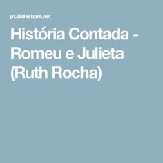 História Contada - Romeu e Julieta (Ruth Rocha)