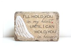 Ill hold you in my heart until I can hold you in heaven. A beautiful, simple, yet meaningful indoor or outdoor miscarriage or infant loss