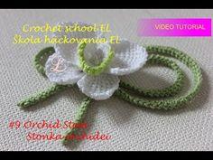 Crochet school EL, #8 Crochet Orchid - YouTube