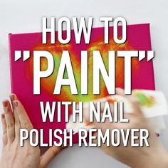 How to Paint with Nail Polish Remover!