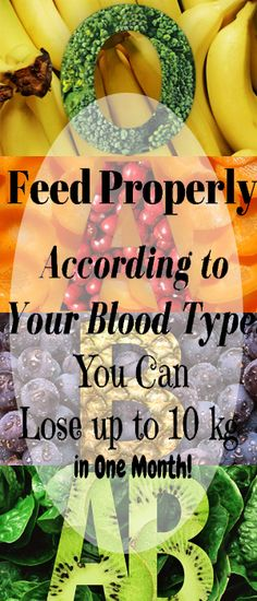 Feed Properly According to Your Blood Type! You Can Lose up to 10 kg in One Month!