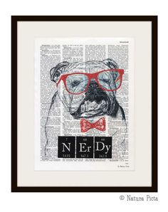 English bulldog Nerdy periodic table quote dictionary print - signed on Upcycled Vintage Dictionary page - by NATURA PICTA