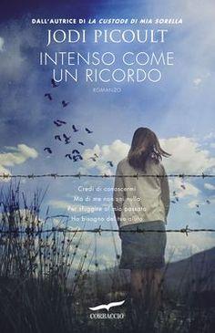 Intenso come un ricordo - Jodi Picoult - Libro - Corbaccio - Narratori Corbaccio Jodi Picoult, Ebook Pdf, Film, Reading, Books, Movies, Movie Posters, Forget, Exercise