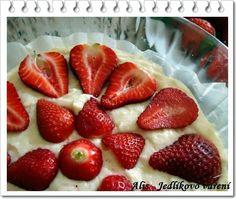 Jedlíkovo vaření: Recepty z jahod, domácí jahodový koláč z čerstvých jahod....  #jahody #jahodový koláč