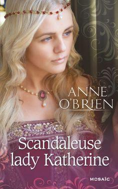 Accrocdeslivres - Les Livres de Melisande: Scandaleuse Lady Katherine d'Anne O'Brien