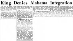 Martin Luther King, Jr. Denies Alabama Integration Has Failed Newspaper Article :: Ohio Memory Collection. Martin Luther King, Jr. Visit Materials, RG 007 :: Ohio University Archives
