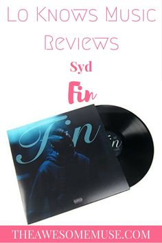 "Syd, aka Syd Tha Kyd, has dropped a new album called ""Fin."" It's fantastic and really showcases her as a solo artist. Check out the review from Lo Knows Music on The Awesome Muse."