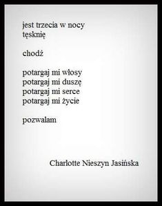 Nieszyn Jasińska Poem Quotes, Funny Quotes, Life Quotes, Polish Words, Lyric Poem, More Than Words, Romantic Quotes, Quotations, Sad