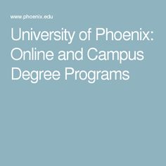 University of Phoenix: Online and Campus Degree Programs