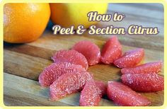 how to perfectly section a grapefruit or any citrus fruit for a pretty presentation