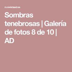 Sombras tenebrosas | Galería de fotos 8 de 10 | AD