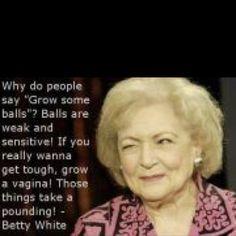 Betty White is my idol