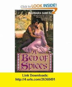 A Bed of Spices Bed of Spices, A (Harper Monogram) (9780061080784) Barbara Samuel , ISBN-10: 0061080780  , ISBN-13: 978-0061080784 ,  , tutorials , pdf , ebook , torrent , downloads , rapidshare , filesonic , hotfile , megaupload , fileserve