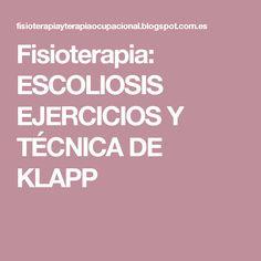Fisioterapia: ESCOLIOSIS EJERCICIOS Y TÉCNICA DE KLAPP