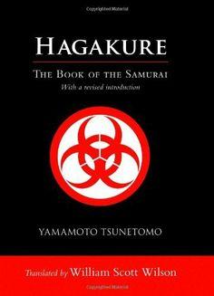 Hagakure: The Book of the Samurai by Yamamoto Tsunetomo. $14.09. Publisher: Shambhala; Tra edition (May 15, 2012). 208 pages. Publication: May 15, 2012. Save 29% Off!