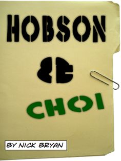 HOBSON & CHOI by Nick Bryan - Enthusiastic teenager Angelina Choi has joined John Hobson's one-man detective agency as an intern. Can she change the world before her two week stint ends, or at least find the undermotivated private eye a crime to solve?... Adventure, Comedy, Crime, Cross-Genre, Mystery, Thriller